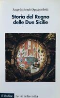 ANGELANTONIO SPAGNOLETTI STORIA DEL REGNO DELLE DUE SICILIE IL MULINO 1997