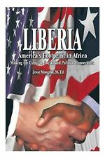 Liberia: America's Footprint in Africa: Making the Cultural, Social, and Politic