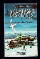 G.-J. ARNAUD LA COMPAGNIE DES GLACES 6  Les otages des glaces