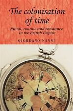 Studies in Imperialism: The Colonisation of Time : Ritual, Routine and...