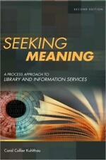 Seeking Meaning: A Process Approach To Library And Information Services