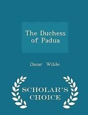 The Duchess of Padua - Scholar's Choice Edition by Wilde, Oscar -Paperback
