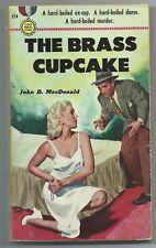 The Brass Cupcake by John D. MacDonald  (Gold Medal 124, PBO, FIRST BOOK, 1950)