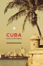 Cuba: Una Historia La Otra Historia de America Latina Spanish Edition