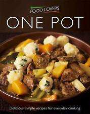 FOOD LOVERS: ONE POT, Christine Hoy, Very Good Book