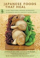 Japanese Foods That Heal : Using Traditional Japanese Ingredients to Promote...