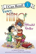 Fancy Nancy: Splendid Speller (I Can Read Level 1) O'Connor, Jane Paperback