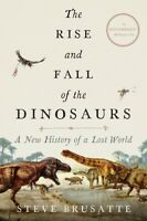The Rise and Fall of the Dinosaurs by Steve Brusatte (Paleontology) (Hardcover)