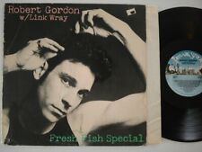 ROBERT GORDON LINK WRAY LP FRESH FISH SPECIAL 1978 PRIVATE STOCK PS 7008 MONARCH
