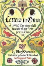 Letters to Oma: A Young German Girl's Account of Her First Year in Texas, 1847