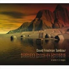 DAVID FRIEDMAN/DAVID FRIEDMAN'S TAMBOUR - RODNEY'S PARALLEL UNIVERSE * NEW CD