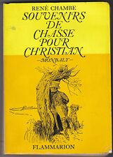 Souvenirs de chasse pour Christian  Monbaly  Par René Chambe