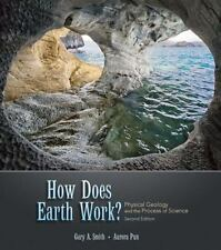 How Does the Earth Work Gary A. Smith Aurora Pun Second Edition