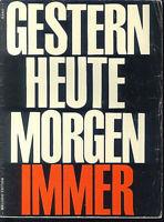 """ GESTERN HEUTE MORGEN IMMER "" Band 1"