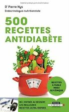 500 recettes antidiabète : De l'entrée au dessert, les meilleures recettes ult