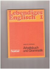 Hans G. Hoffmann, Lebendiges Englisch 1 Arbeitsbuch und Grammatik Hueber