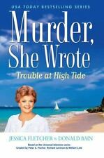 Murder, She Wrote: Trouble at High Tide-ExLibrary