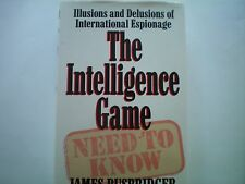 THE INTELLIGENCE GAME: ILLUSIONS & DELUSIONS OF ESPIONAGE 1ST ED 1989 H/B AS NEW