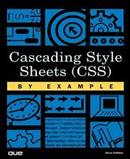 Cascading Style Sheets (CSS) By Example By Steve Callihan. 9780789726179