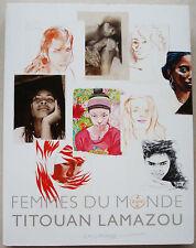 Femmes du monde Titouan LAMAZOU éd Gallimard oct 2007