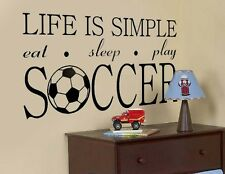 """""""Life Is Simple"""" Soccer Sports Vinyl Wall Decal Art"""