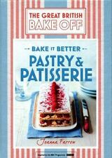Great British Bake Off: Pastry and Patisserie by Joanna Farrow (2017, Hardcover)