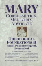 Mary: Coredemptrix ,Mediatrix, Advocate - Theological Foundations II (Paperback)