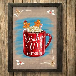 Hot Chocolate Print Sign,Christmas Picture Cold Outside Wall Decor, A4 Unframed