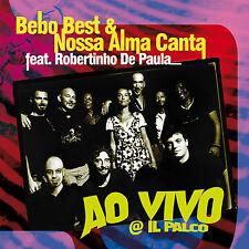 BEBO BEST & NOSSA ALMA CANTA feat R. De Paula «Ao vivo @ Il Palco» Caligola 2167