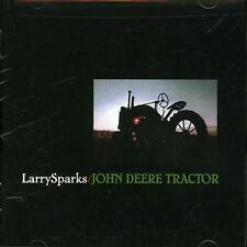 Larry Sparks - John Deere Tractor [New CD]