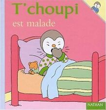 T'choupi Est Malade (T'choupi l'ami des petits) (French Edition) by
