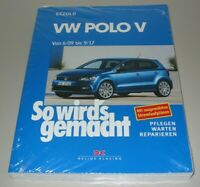 Reparaturanleitung VW Polo V Typ 6 R 6C Baujahre Juni 2009 - September 2017 NEU!
