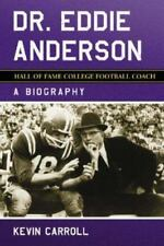 Dr. Eddie Anderson, Hall of Fame College Football Coach: A Biography by Kevin C