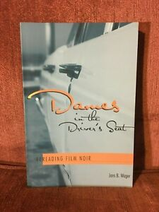 Dames in the Driver's Seat: Rereading Film Noir by Jans B. Wager