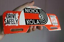 DRINK NICOL KOLA DRIVE SAFELY SODA POP PORCELAIN METAL PLATE TOPPER SIGN