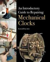 An Introductory Guide to Repairing Mechanical Clocks 9781785000928 | Brand New