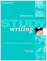 Study Writing. A Course in Written English for Academic Purposes by Hamp-Lyons,