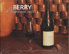 Livre Neuf : Berry de Vignes en Caves - Bruno Auboiron