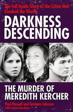 Darkness Descending - the Murder of Meredith Kercher