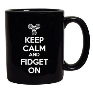 Keep Calm and Fidget On Funny Coffee 11 Oz Black Mug
