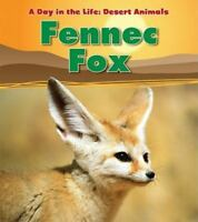 Fennec Fox (Heinemann Read and Learn: a Day in the Life: Desert-ExLibrary