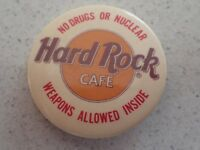 Hard Rock Cafe button pin - No Drugs or Nuclear Weapons Allowed Inside badge