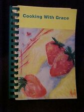 Cooking with Grace, Grace Christian School Cookbook, Gulf Shores AL