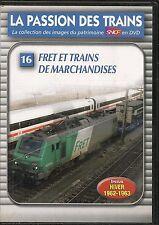 DVD--DOCUMENTAIRE--LA PASSION DES TRAINS VOL 16--FRET ET TRAINS DE MARCHANDISES