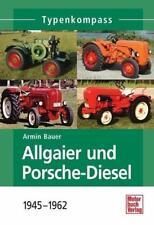 Typenkompass: Allgaier und Porsche-Diesel 1945-1962 (Buch Traktor Trecker) NEU