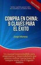 Compra en China: 9 Claves para El éxito by Jorge Monera (2014, Paperback)