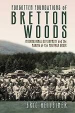 Fondazioni dimenticata di Bretton Woods: International Development e la.