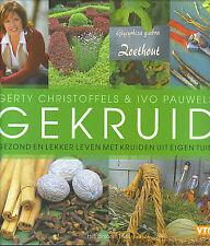 Gerty Christoffels & Ivo Pauwels : Gekruid - Gezond en lekker leven met kruiden