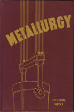 Metallurgy - 4th Edition by Carl Johnson & Wm. Weeks- American Technical Society