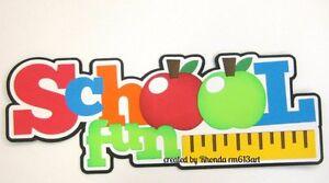 School Fun Title boy girl paper piecing  premade scrapbook page Rhonda rm613art